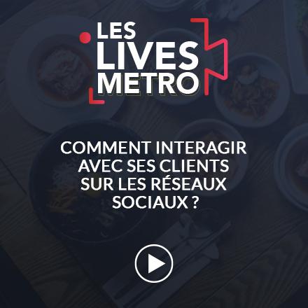Live METRO - Comment interagir avec ses clients sur les réseaux sociaux ?