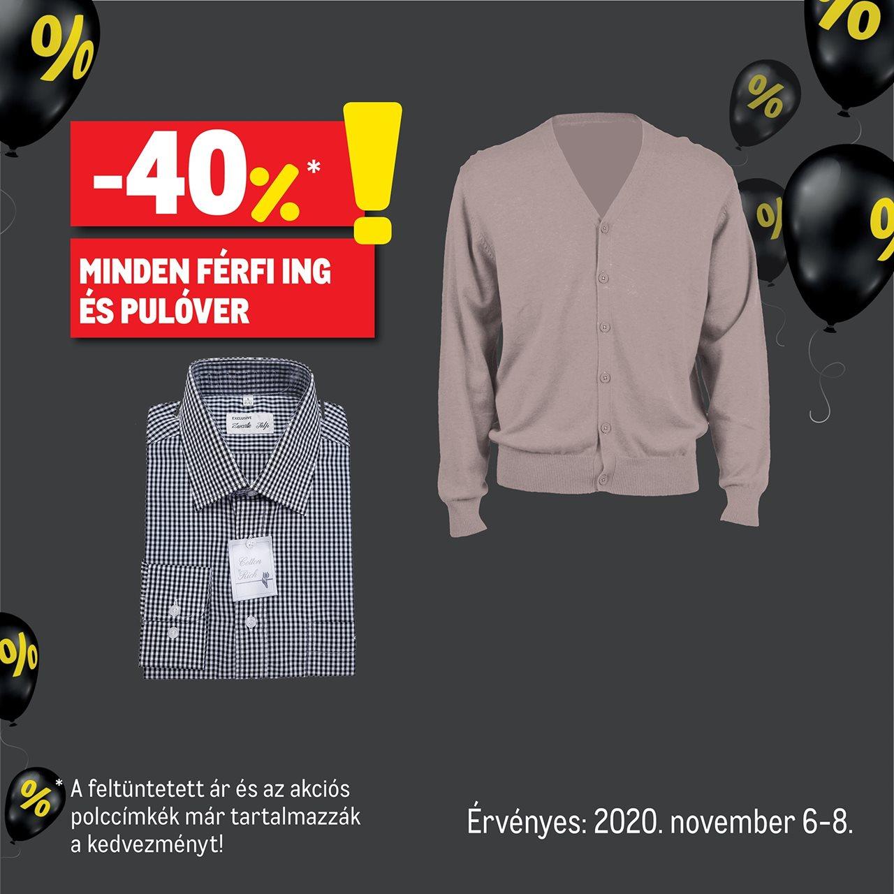 Minden férfi ing és pulóver -40 % kedvezménnyel kapható!