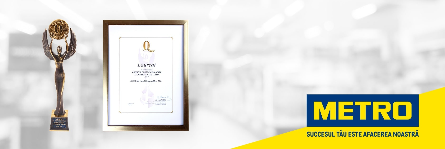 Calitate Metro - trofeu pentru respectarea standartelor de calitate internationale