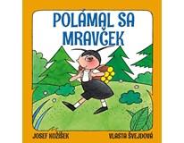 Polámal sa mravček, J.Kožíšek,V.Švedová, Ottovo nakladateľstvo, 2018
