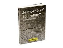 Je možné žíť 150 rokov ?, M.Tombak, 2015